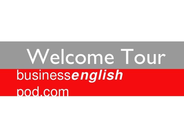 Welcome Tour business english   pod.com