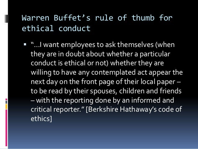 """Warren Buffet's rule of thumb forethical conduct """"…I want employees to ask themselves (when  they are in doubt about whet..."""