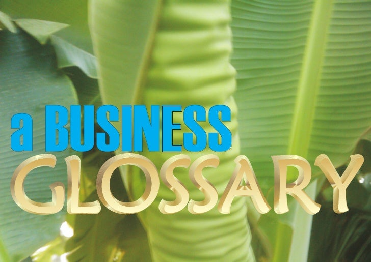 a BUSINESS GLOSSARY