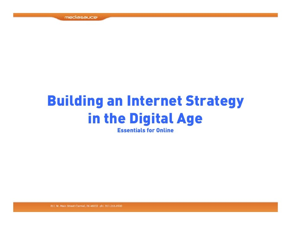 Building an Internet Strategy       in the Digital Age           Essentials for Online