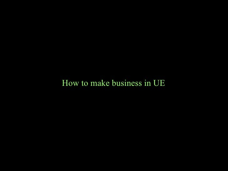 How to make business in UE