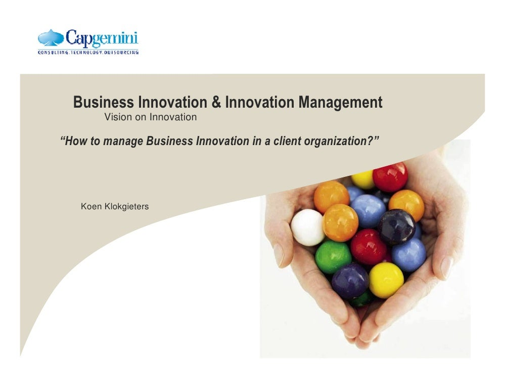 "Business Innovation  Innovation Management          Vision on Innovation  ""How to manage Business Innovation in a client o..."