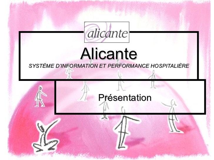 Alicante SYSTÈME D'INFORMATION ET PERFORMANCE HOSPITALIÈRE Présentation