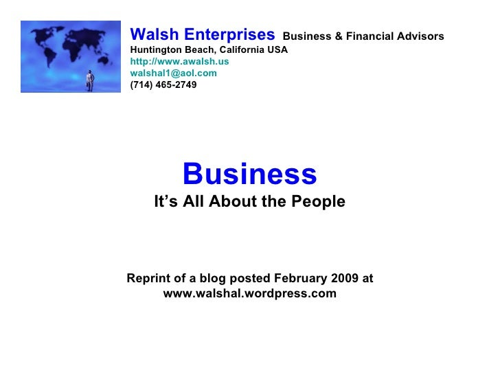 Walsh Enterprises             Business & Financial Advisors Huntington Beach, California USA http://www.awalsh.us walshal1...