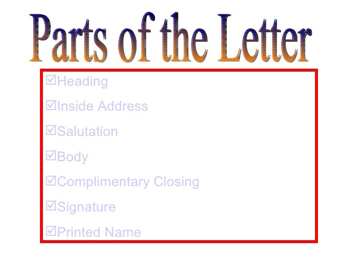 parts of a business letter Parts of letter 1 heading: the heading which is also known as 'head address' or 'letter head' contains information relating to the name of the organisation and its address.