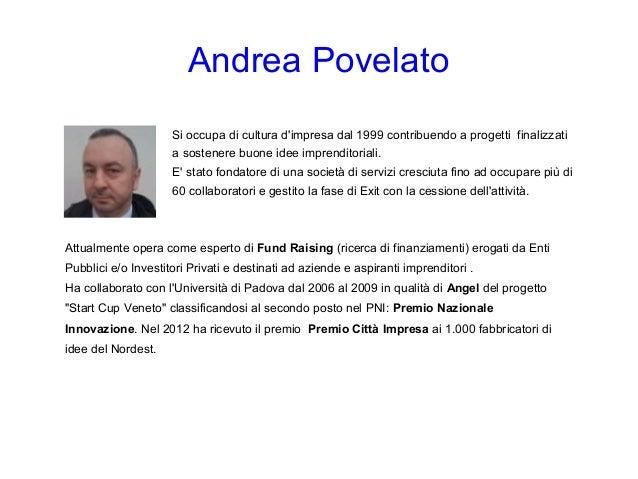 Per approfondimenti  Andrea Povelato  povelato@gmail.com
