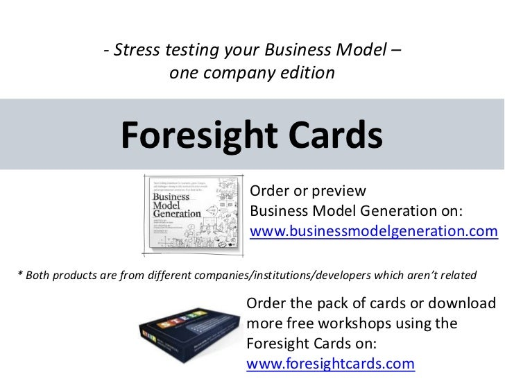 - Stress testing your Business Model –                          one company edition                    Foresight Cards    ...