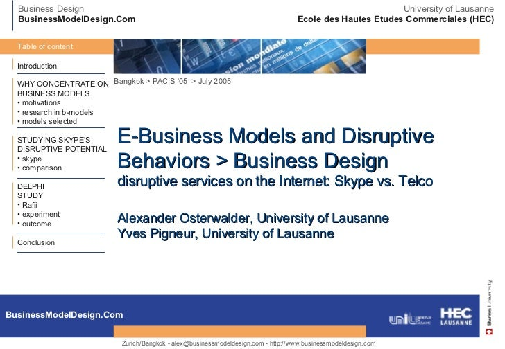 Bangkok  >  PACIS '05  > July 2005 E-Business Models and Disruptive Behaviors > Business Design disruptive services on the...