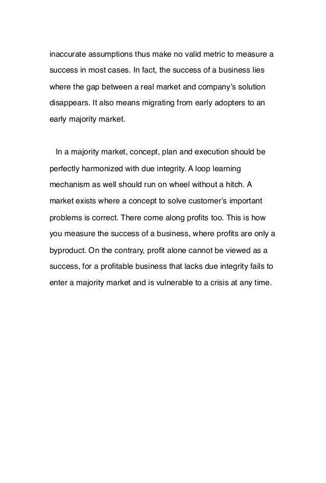 inaccurate assumptions thus make no valid metric to measure a success in most cases. In fact, the success of a business li...