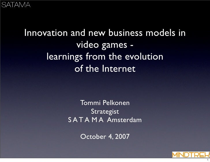 Innovation and new business models in             video games -      learnings from the evolution             of the Inter...