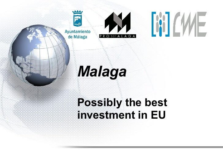 Malaga Possibly the best investment in EU