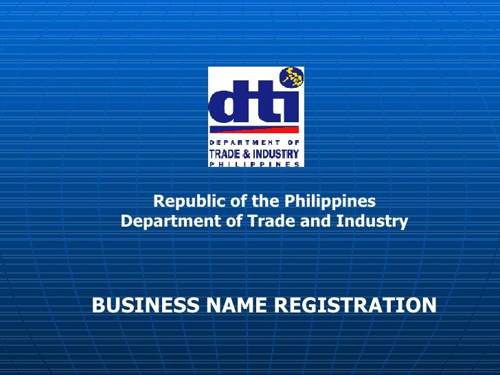 Republic of the Philippines Department of Trade and Industry BUSINESS NAME REGISTRATION