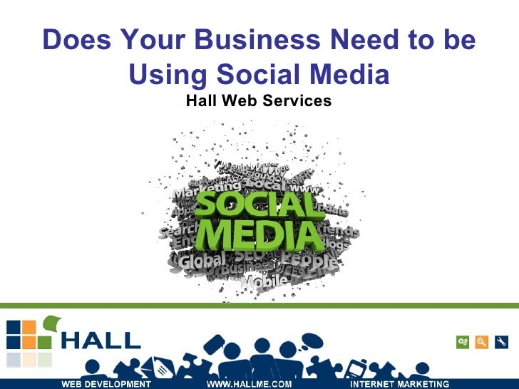 Does Your Business Need to be Using Social Media Hall Web Services