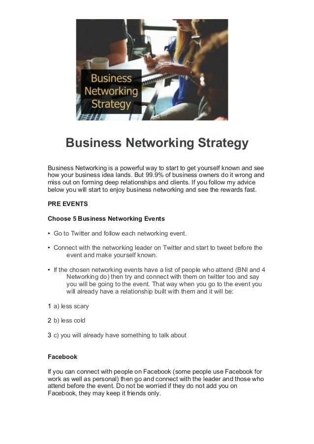 Business Networking Strategy Business Networking is a powerful way to start to get yourself known and see how your busines...