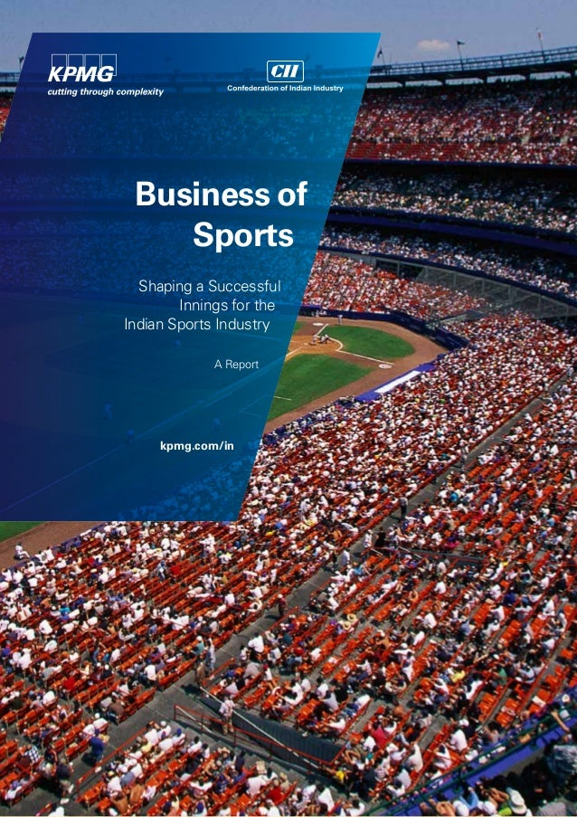 Business of Sports Shaping a Successful Innings for the Indian Sports Industry A Report  kpmg.com/in