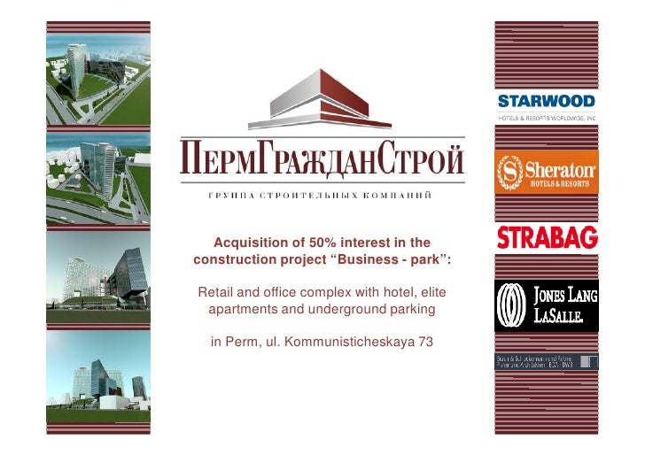"""Acquisition of 50% interest in the construction project """"Business - park"""":  Retail and office complex with hotel, elite  a..."""