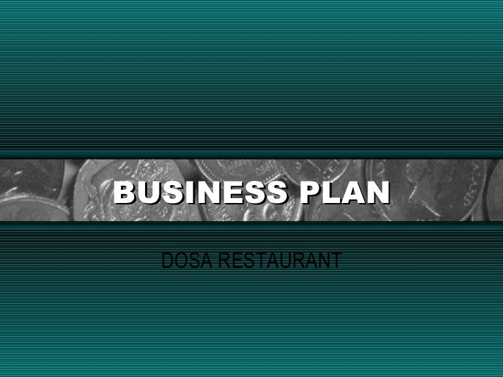 Business plan business plan dosa restaurant flashek