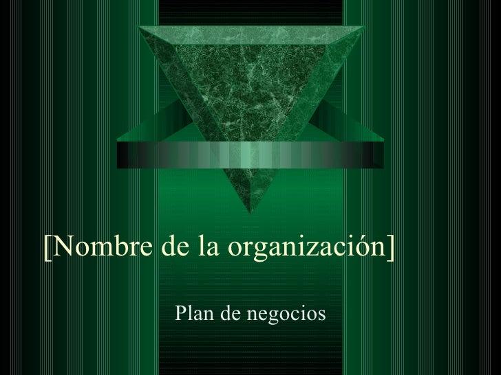 [Nombre de la organización] Plan de negocios