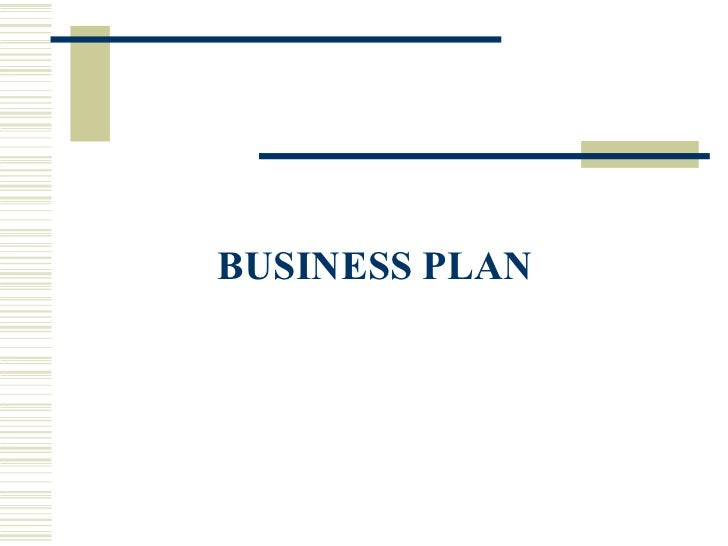 <ul><li>BUSINESS PLAN  </li></ul>