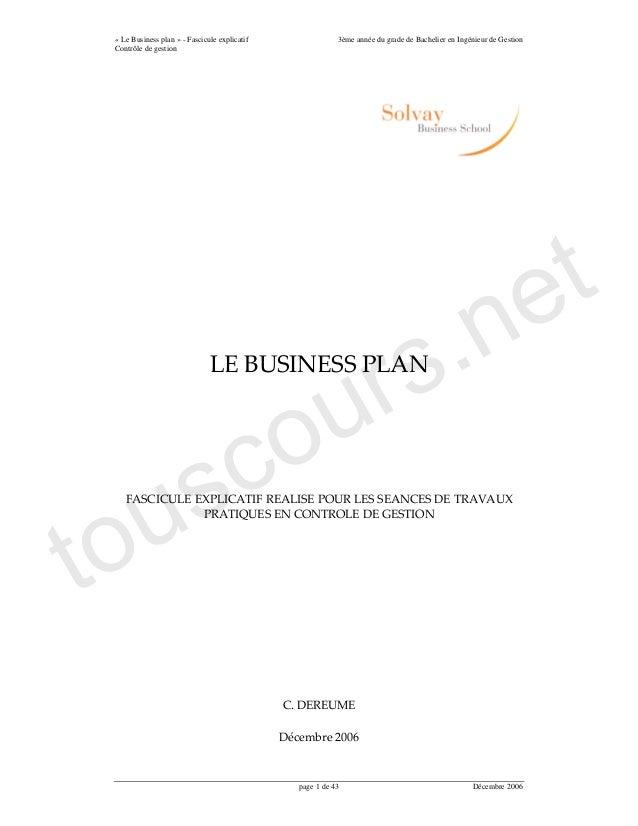 « Le Business plan » - Fascicule explicatif              3ème année du grade de Bachelier en Ingénieur de Gestion Contrôle...