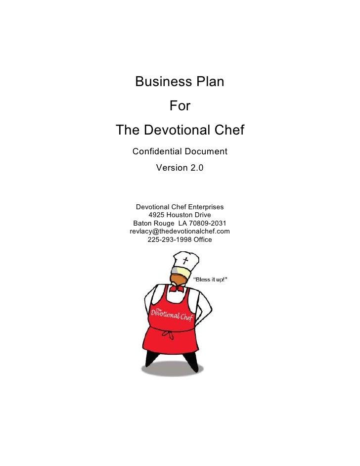 Business Plan              For The Devotional Chef   Confidential Document          Version 2.0        Devotional Chef Ent...