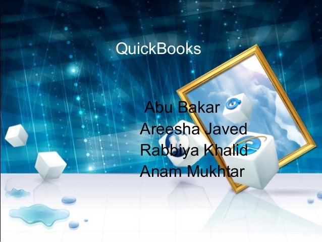 QuickBooks Abu Bakar Areesha Javed Rabbiya Khalid Anam Mukhtar
