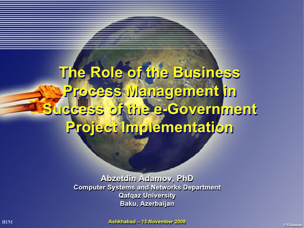 The Role of Business Process Management in Success of the e-Government Project Implementation