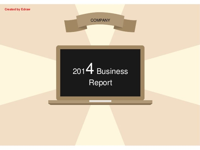 COMPANY 2014Business Report Created by Edraw