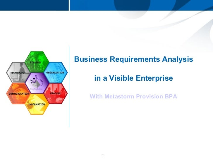 Business Requirements Analysis in a Visible Enterprise With Metastorm Provision BPA