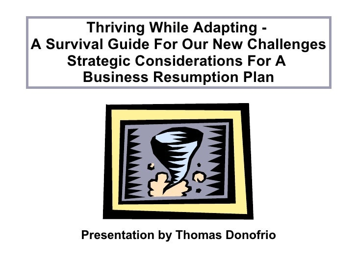 Thriving While Adapting -  A Survival Guide For Our New Challenges Strategic Considerations For A  Business Resumption Pla...