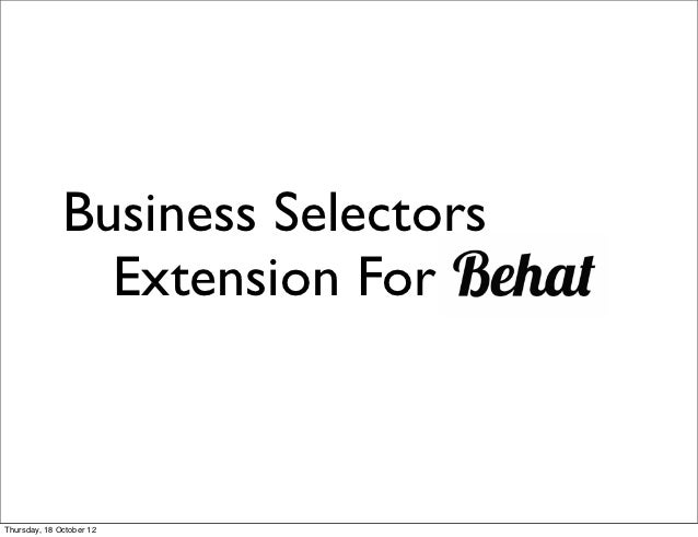 Business Selectors                Extension ForThursday, 18 October 12