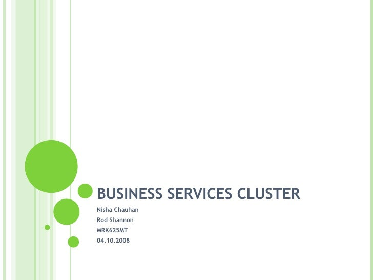 BUSINESS SERVICES CLUSTER Nisha Chauhan Rod Shannon MRK625MT 04.10.2008