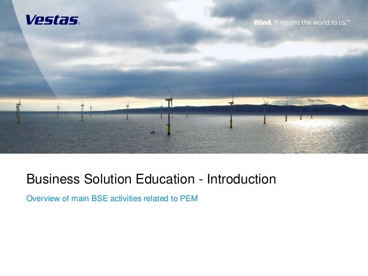 Business Solution Education - IntroductionOverview of main BSE activities related to PEM