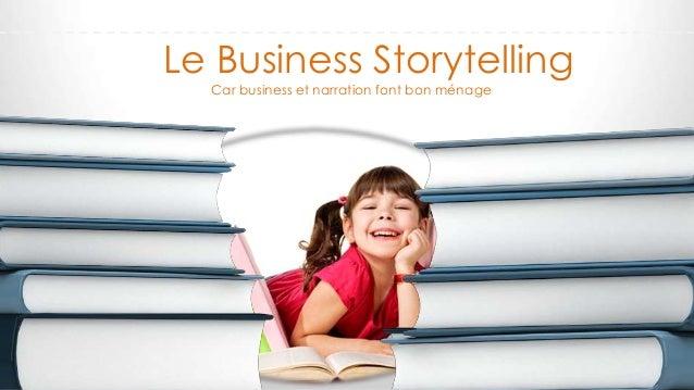 Le Business Storytelling Car business et narration font bon ménage