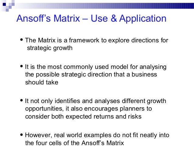advantages and disadvantages of using ansoff matrix The ansoff matrix can help you evaluate growth opportunities but to use the  ansoff matrix effectively, you need to understand its four key.
