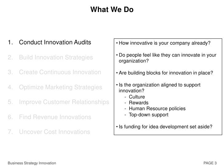 PAGE 3<br />What We Do<br />Conduct Innovation Audits<br />Build Innovation Strategies<br />Create Continuous Innovation<b...