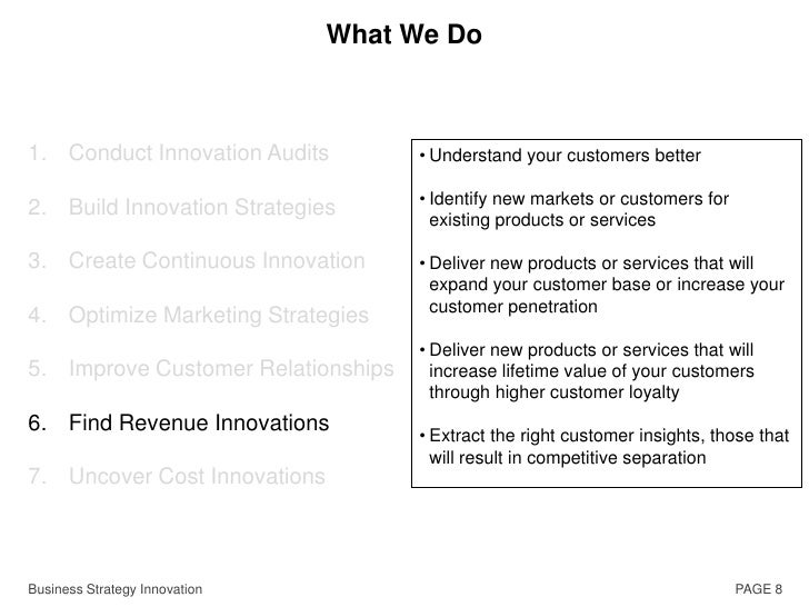 PAGE 4<br />What We Do<br />Conduct Innovation Audits<br />Build Innovation Strategies<br />Create Continuous Innovation<b...