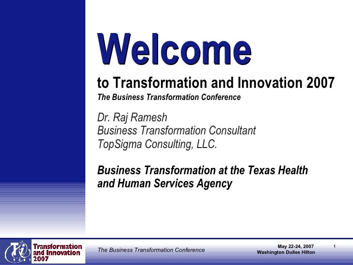 <ul><li>Dr. Raj Ramesh </li></ul><ul><li>Business Transformation Consultant </li></ul><ul><li>TopSigma Consulting, LLC. </...