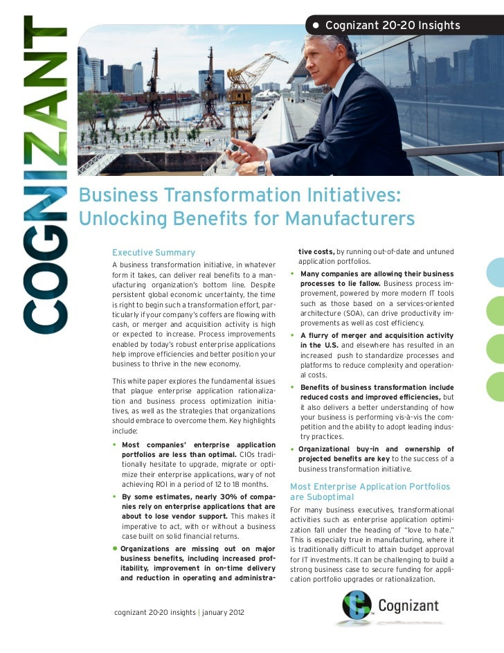 • Cognizant 20-20 InsightsBusiness Transformation Initiatives:Unlocking Benefits for Manufacturers   Executive Summary    ...
