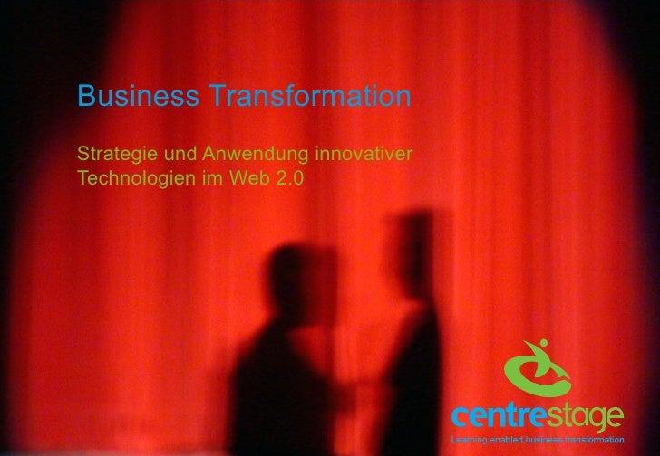 Business Transformation Strategie und Anwendung innovativer Technologien im Web 2.0