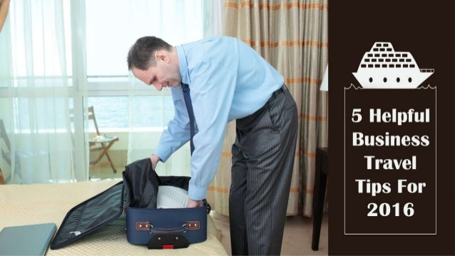 5 Helpful Business Travel Tips For 2016