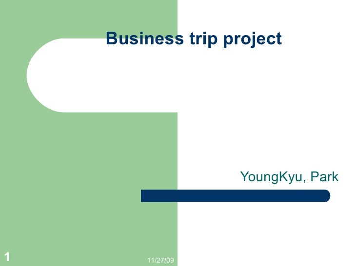 Business trip project YoungKyu, Park 06/06/09
