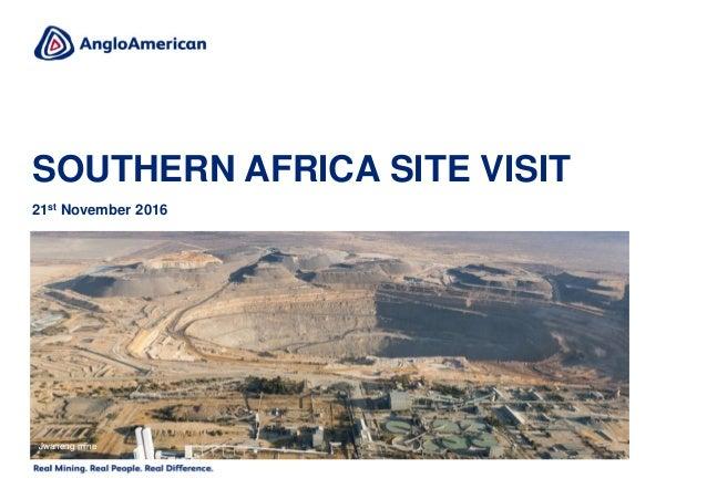 SOUTHERN AFRICA SITE VISIT 21st November 2016 Jwaneng mine