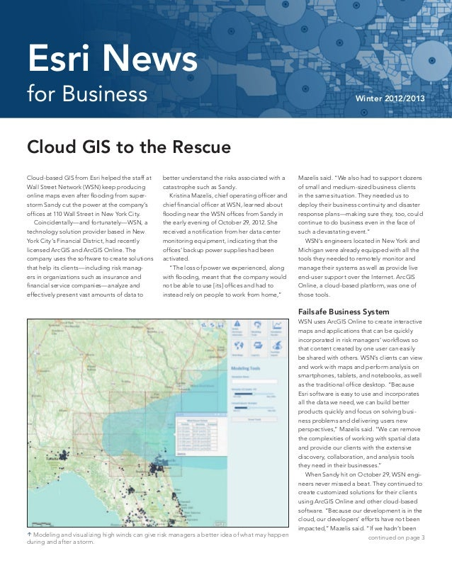 for Business Winter 2012/2013Esri NewsCloud GIS to the RescueCloud-based GIS from Esri helped the staff atWall Street Netw...