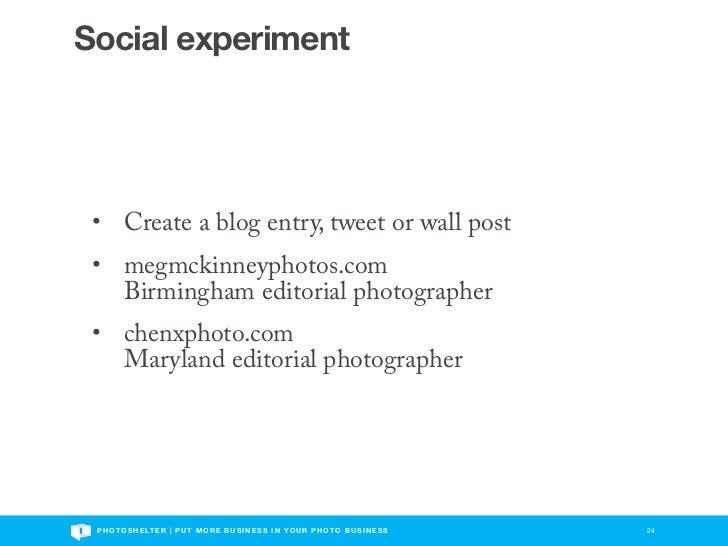 Social experiment • Create a blog entry, tweet or wall post • megmckinneyphotos.com   Birmingham editorial photographer • ...