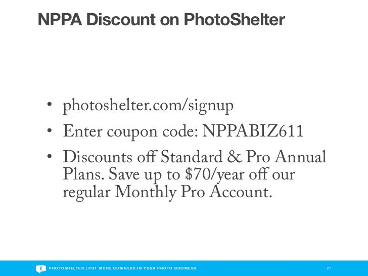 NPPA Discount on PhotoShelter • photoshelter.com/signup • Enter coupon code: NPPABIZ611 • Discounts off Standard & Pro Annu...