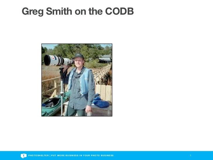 Greg Smith on the CODB P H O T O S H E LT E R | P U T M O R E B U S I N E S S I N Y O U R P H O T O B U S I N E S S   7