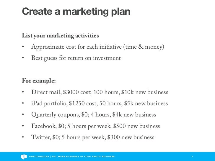 Create a marketing planList your marketing activities•     Approximate cost for each initiative (time & money)•     Best g...
