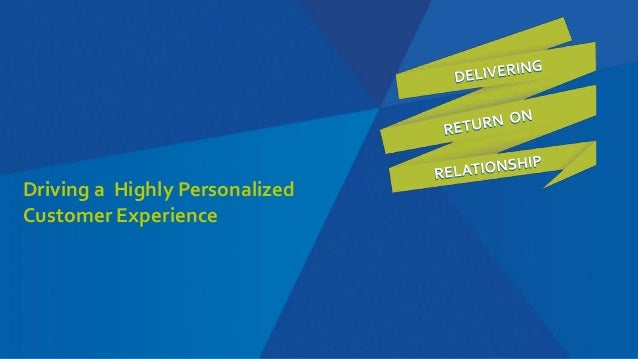 Driving a Highly Personalized Customer Experience