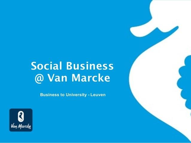 Social Business @ Van Marcke Business to University - Leuven